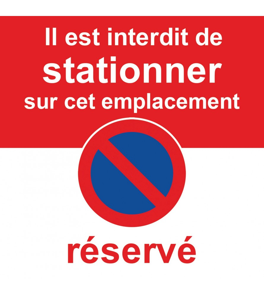 Interdiction de stationner car place réservée. Autocollant dissuasif.